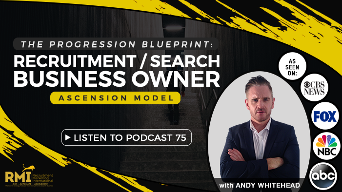 Podcasts recruitment marketing international podcast 75 the progression blueprint the recruitment search business owner ascension model malvernweather Gallery